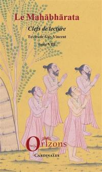 Le Mahabharata. Volume 8, Clefs de lecture