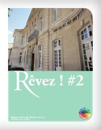 Rêvez ! #2 : exposition, Avignon, Centre d'art contemporain-Collection Lambert, du 3 décembre 2017 au 20 mai 2018