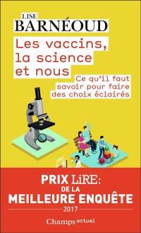Les vaccins, la science et nous : ce qu'il faut savoir pour faire des choix éclairés