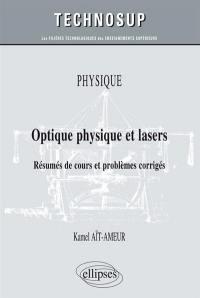 Physique : optique physique et lasers : résumés de cours et problèmes corrigés