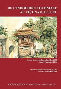 De l'Indochine coloniale au Vietnam actuel : premiers entretiens d'outre-mer