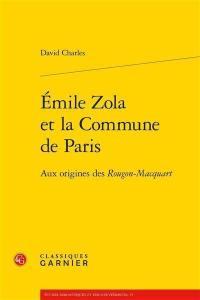 Emile Zola et la Commune de Paris : aux origines des Rougon-Macquart