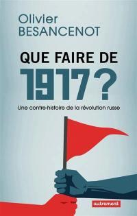 Que faire de 1917 ?