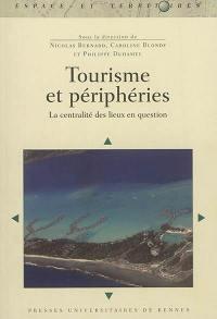 Tourisme et périphéries : la centralité des lieux en question