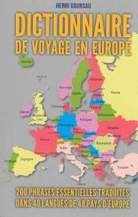 Dictionnaire de voyage en Europe : 200 phrases essentielles traduites dans 40 langues de 48 pays d'Europe