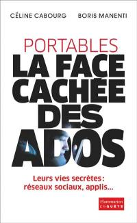 Portables : la face cachée des ados : le livre qui vous donne les codes