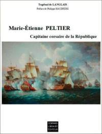 Marie-Etienne Peltier, capitaine corsaire de la République
