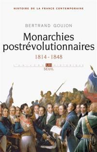 Histoire de la France contemporaine. Volume 2, Monarchies postrévolutionnaires, 1814-1848