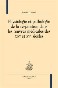 Physiologie et pathologie de la respiration dans les oeuvres médicales des XIVe et XVe siècles
