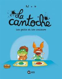 La cantoche. Volume 2, Les goûts et les couleurs