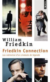 Friedkin connection : les mémoires d'un cinéaste de légende