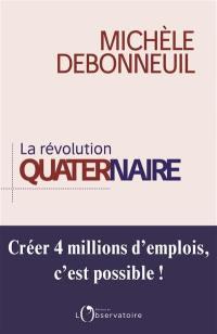 La révolution du quaternaire