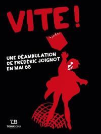 Vite ! : une déambulation de Frédéric Joignot en mai 68 : récit