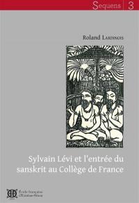 Sylvain Lévi et l'entrée du sanskrit au Collège de France