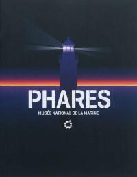 Phares : exposition, Paris, Musée national de la Marine, du 7 mars au 4 novembre 2012