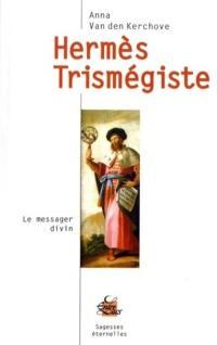 Hermès Trismégiste : le messager divin