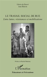 Le travail social de rue : entre luttes, résistances et mobilisations
