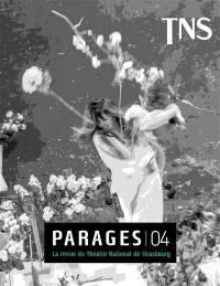 Parages : la revue du Théâtre national de Strasbourg. n° 4