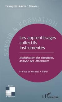 Les apprentissages collectifs instrumentés : modélisation des situations, analyse des interactions