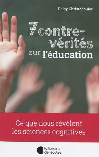 7 contre-vérités sur l'éducation : ce que nous révèlent les sciences cognitives