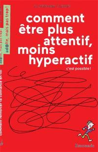 Comment être plus attentif, moins hyperactif : c'est possible !