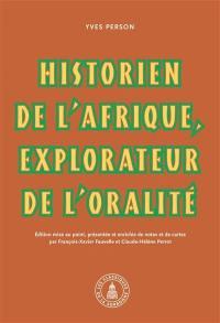 Yves Person, historien de l'Afrique, explorateur de l'oralité