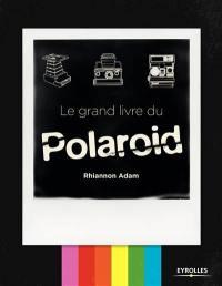 Le grand livre du Polaroid