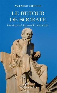Le retour de Socrate : introduction à la nouvelle brachylogie