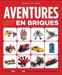 L'atelier Lego, Aventures en briques