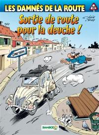 Les damnés de la route. Volume 10, Sortie de route pour la deuche !