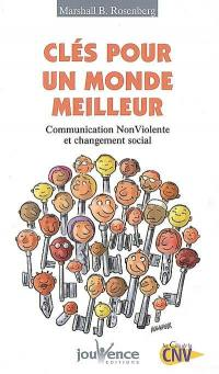 Clés pour un monde meilleur : communication non violente et changement social