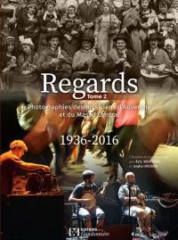 Regards. Volume 2, Photographies des musiciens d'Auvergne et du Massif central, 1936-2016