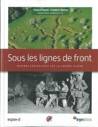 Sous les lignes de front : regards géologiques sur la Grande Guerre