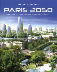 Paris 2050 : les cités fertiles face aux enjeux du XXIe siècle