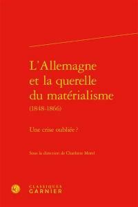 L'Allemagne et la querelle du matérialisme (1848-1866) : une crise oubliée ?
