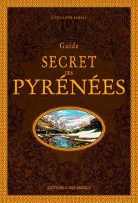 Guide secret des Pyrénées