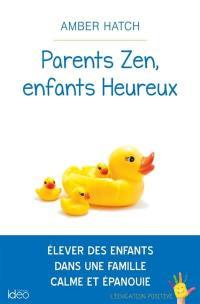 Parents zen, enfants heureux