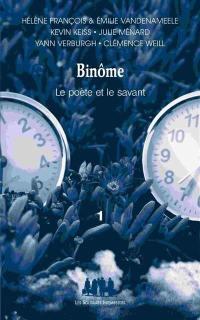 Binôme. Volume 1, Binôme
