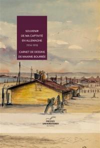 Souvenir de ma captivité en Allemagne : 1914-1918 : carnet de dessins de Maxime Bourrée