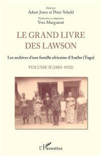 Le grand livre des Lawson. Volume 2, 1883-1932
