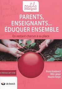 Parents, enseignants... éduquer ensemble