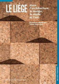 Le liège : dans l'architecture, le design, la mode et l'art