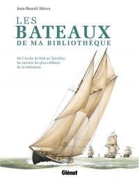 Les bateaux de ma bibliothèque : de l'arche de Noé au Nautilus : les navires les plus célèbres de la littérature