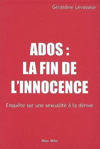 Ados, la fin de l'innocence