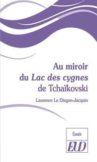 Au miroir du Lac des cygnes de Tchaïkovski
