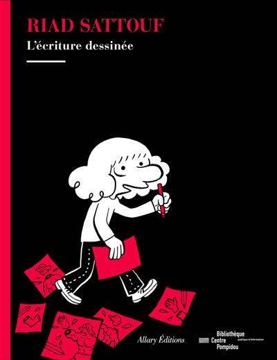 Riad Sattouf, l'écriture dessinée : exposition de la Bibliothèque publique d'information du Centre Pompidou, du 14 novembre 2018 au 11 mars 2019