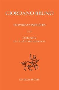Oeuvres complètes. Volume 5, Expulsion de la bête triomphante
