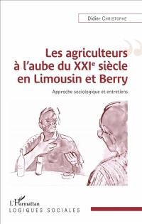 Les agriculteurs à l'aube du XXIe siècle en Limousin et Berry : approches sociologiques et entretiens