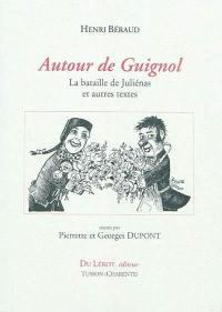 Autour de Guignol : La bataille de Juliénas et autres textes