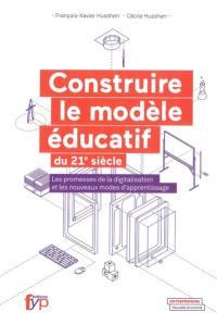 Construire le modèle éducatif du 21e siècle
